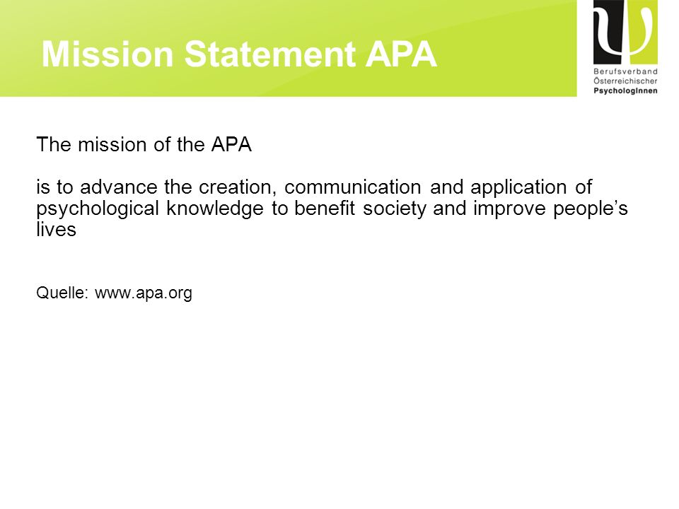 Mission Statement APA The mission of the APA