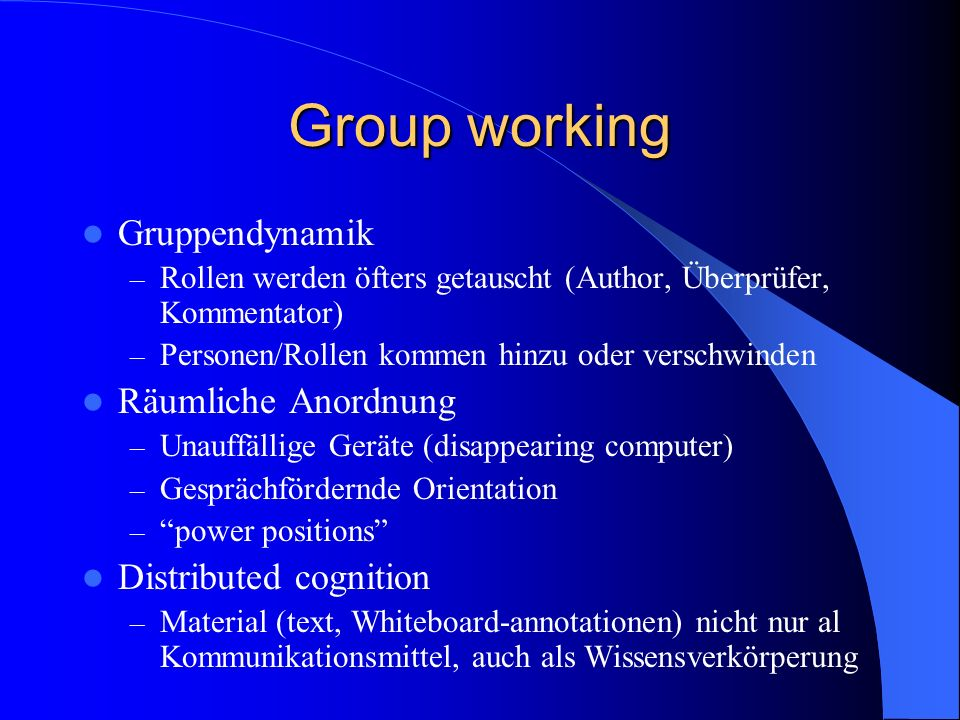 Group working Gruppendynamik Räumliche Anordnung Distributed cognition
