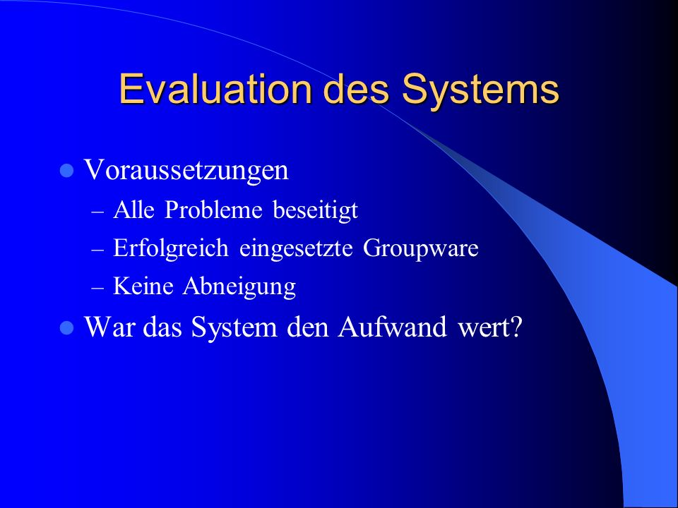 Evaluation des Systems