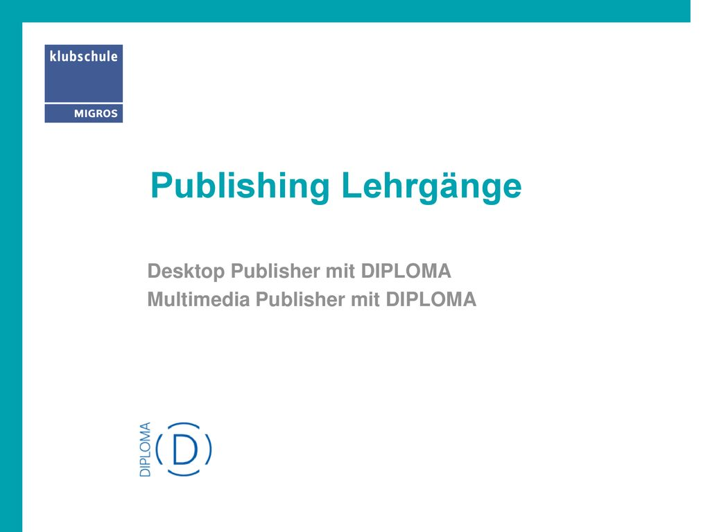 Desktop Publisher mit DIPLOMA Multimedia Publisher mit DIPLOMA