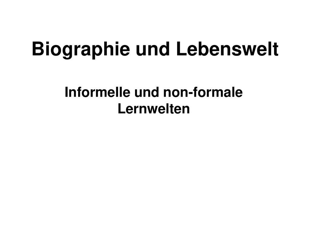 Biographie Und Lebenswelt Ppt Herunterladen