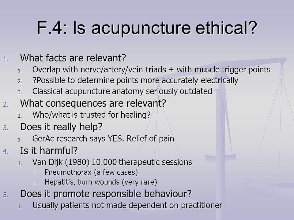 F.4: Is acupuncture ethical