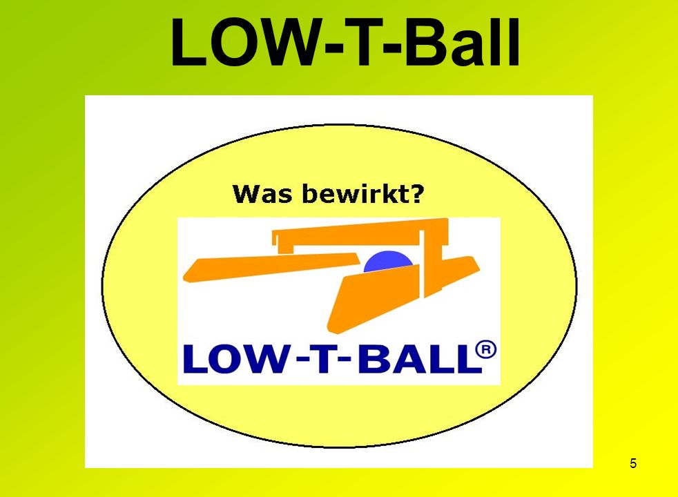 LOW-T-Ball