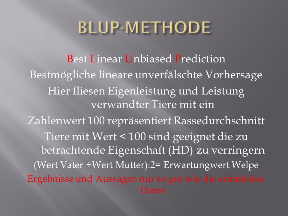 BLUP-METHODE Best Linear Unbiased Prediction