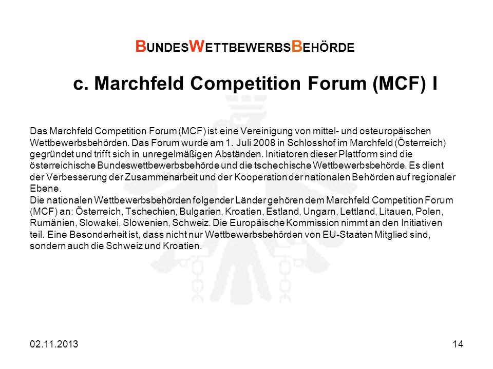 c. Marchfeld Competition Forum (MCF) I