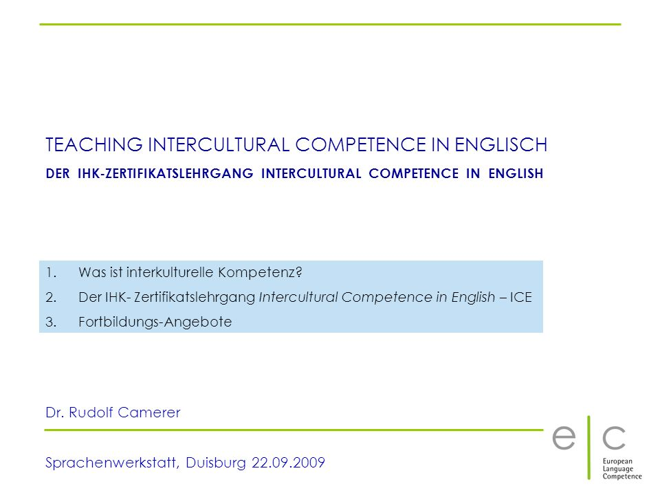 TEACHING INTERCULTURAL COMPETENCE IN ENGLISCH DER IHK-ZERTIFIKATSLEHRGANG INTERCULTURAL COMPETENCE IN ENGLISH