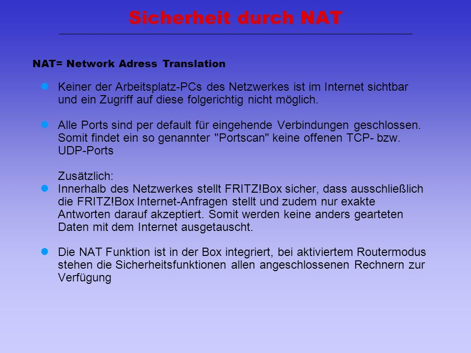 Sicherheit durch NAT NAT= Network Adress Translation.