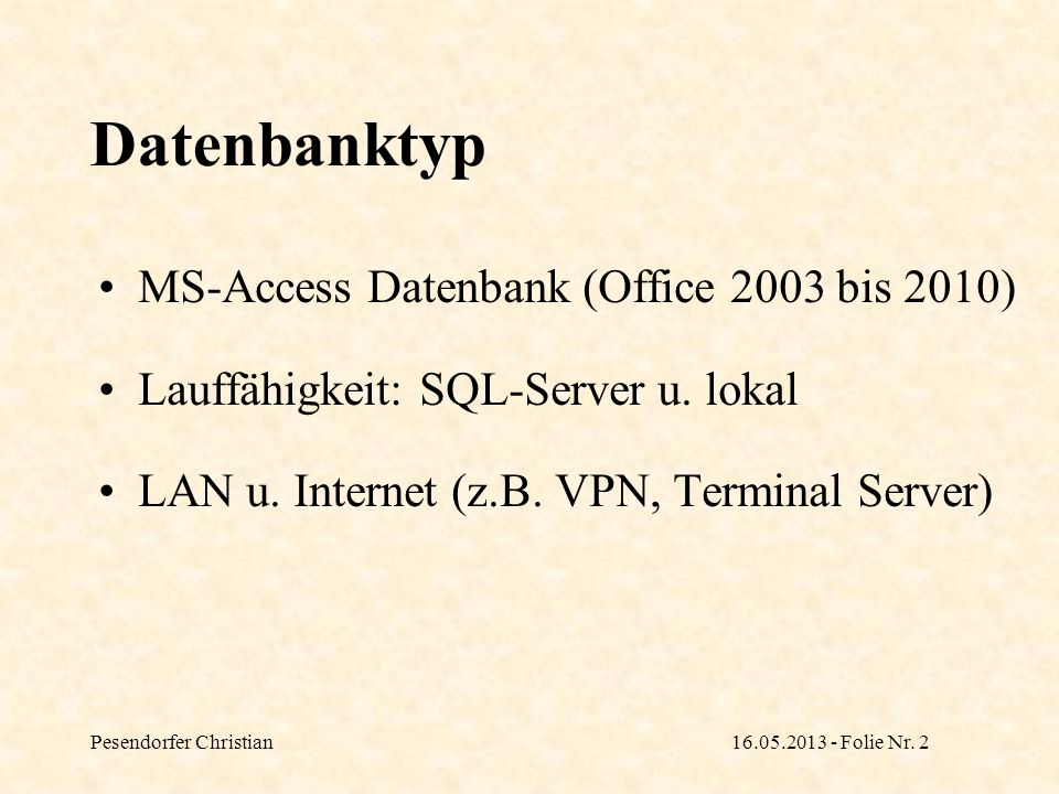 Datenbanktyp MS-Access Datenbank (Office 2003 bis 2010)