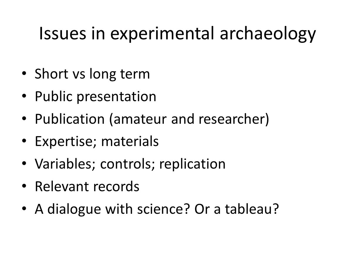 Issues in experimental archaeology