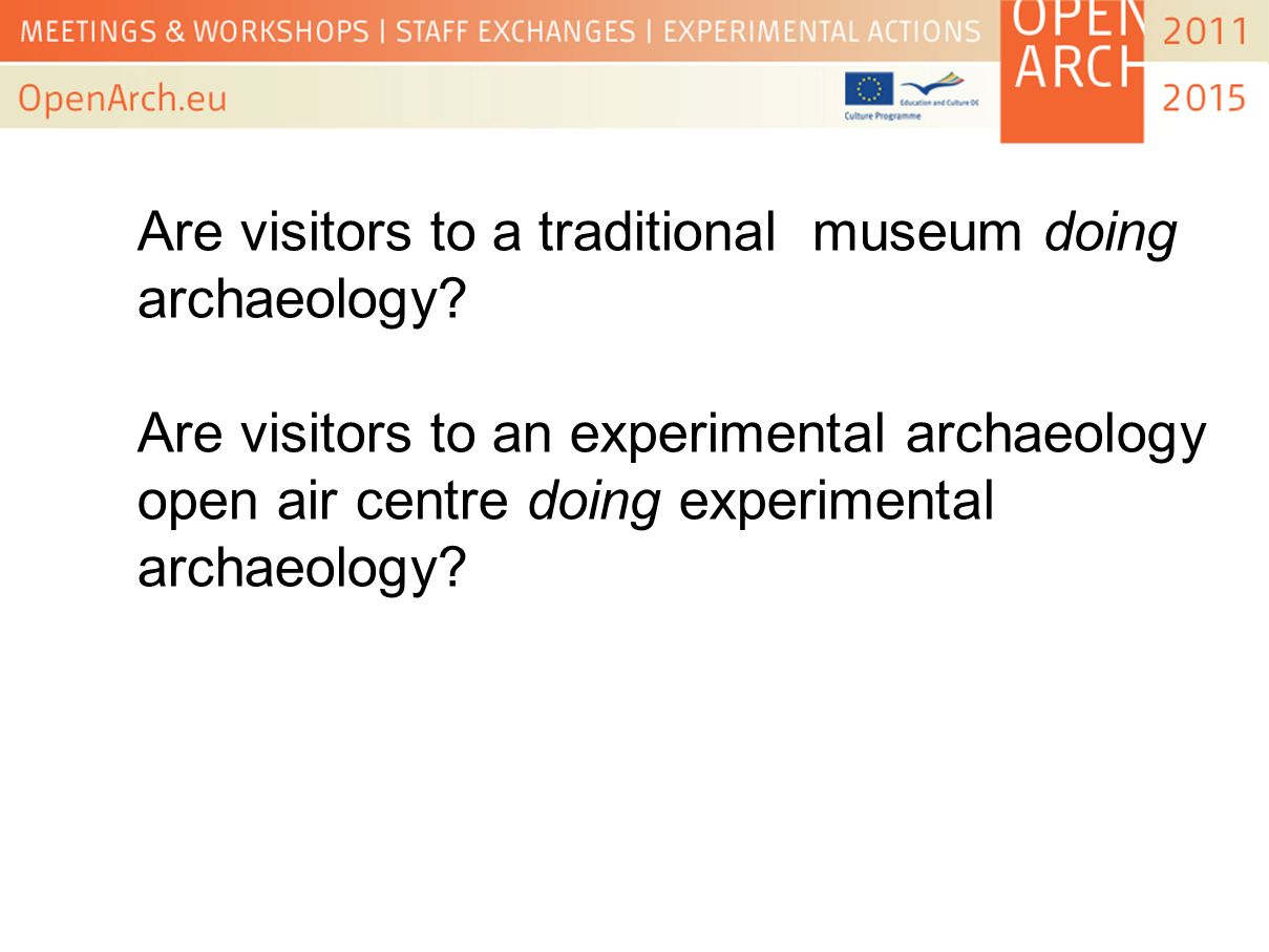 Are visitors to a traditional museum doing archaeology