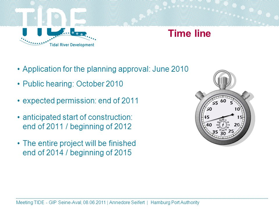 Time line Application for the planning approval: June 2010