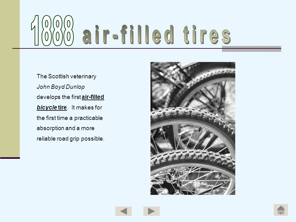 1888 air-filled tires The Scottish veterinary John Boyd Dunlop