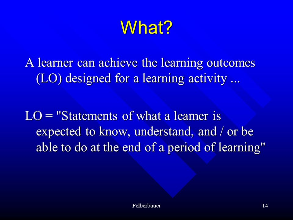 What A learner can achieve the learning outcomes (LO) designed for a learning activity ...
