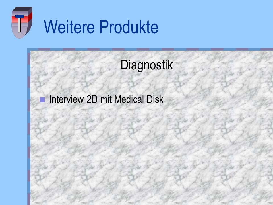 Weitere Produkte Diagnostik Interview 2D mit Medical Disk