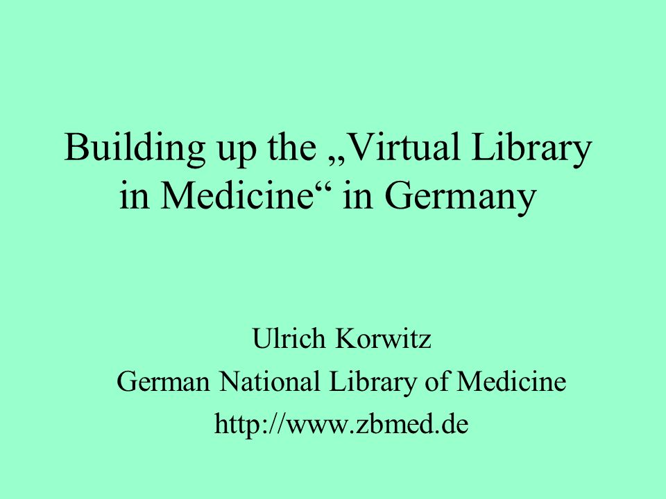 "Building up the ""Virtual Library in Medicine in Germany"