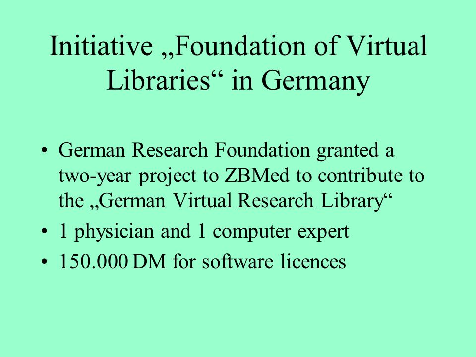 "Initiative ""Foundation of Virtual Libraries in Germany"