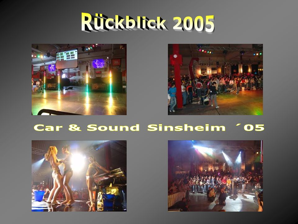 Rückblick 2005 Car & Sound Sinsheim ´05