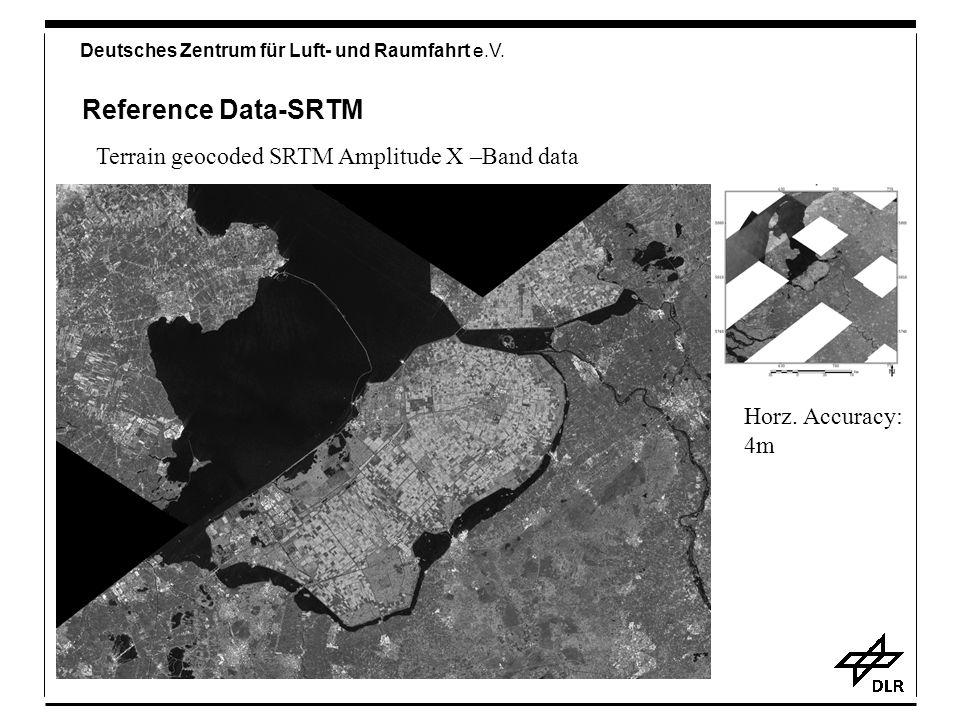 Reference Data-SRTM Terrain geocoded SRTM Amplitude X –Band data