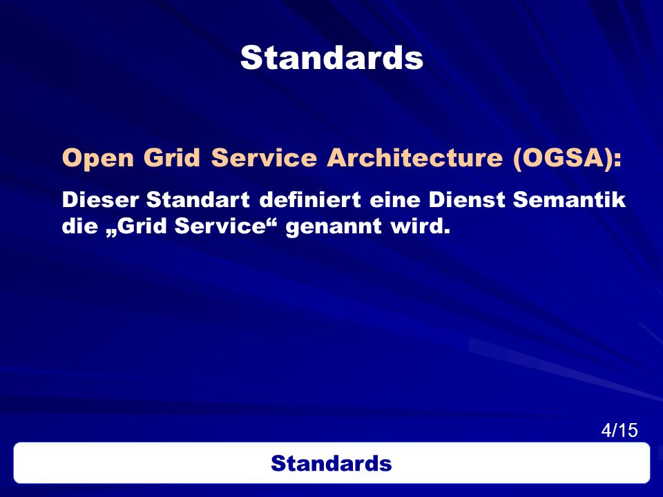 Standards Open Grid Service Architecture (OGSA):
