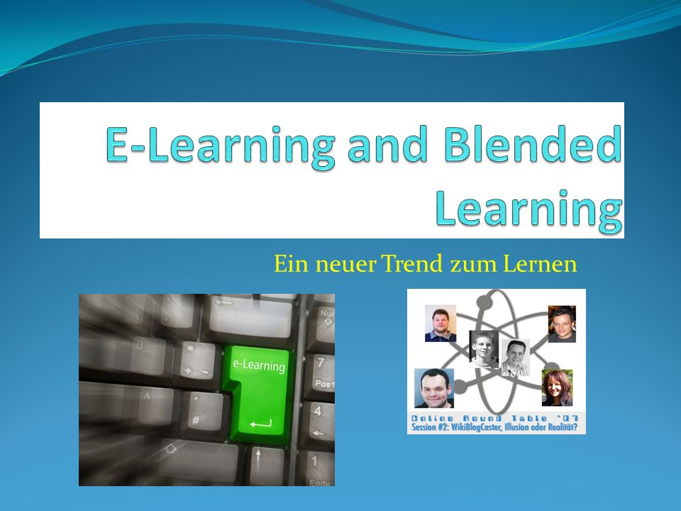 E-Learning and Blended Learning