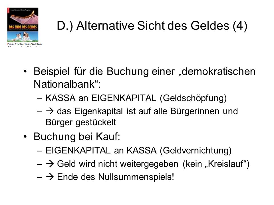 D.) Alternative Sicht des Geldes (4)
