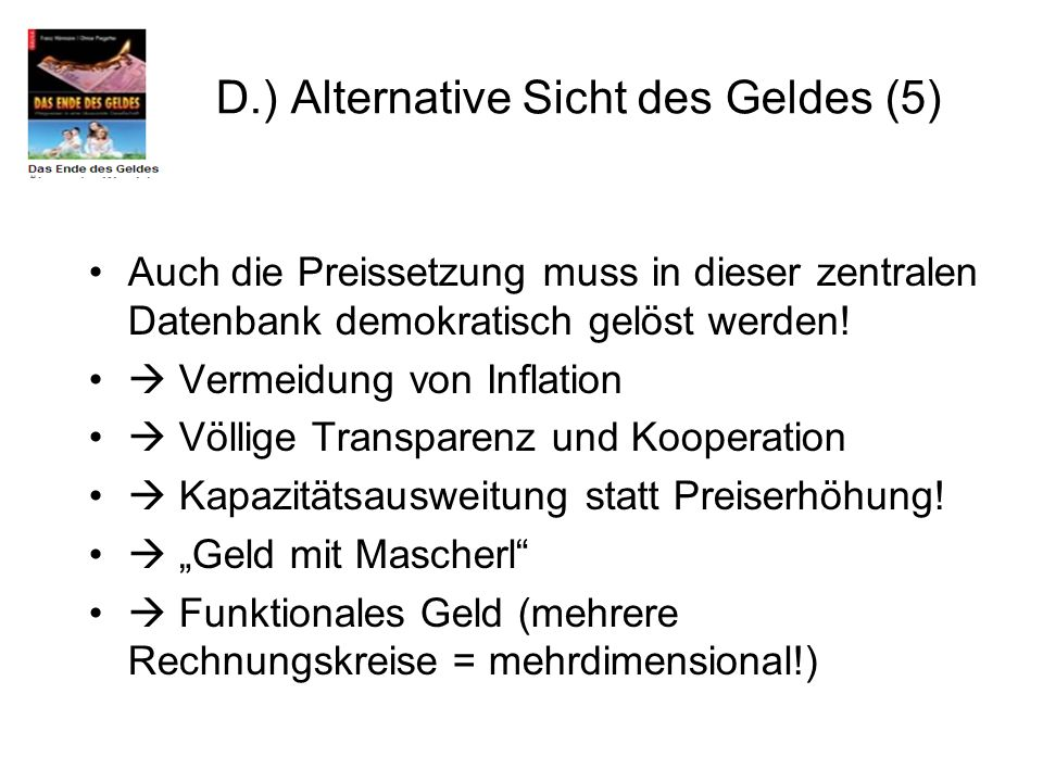 D.) Alternative Sicht des Geldes (5)