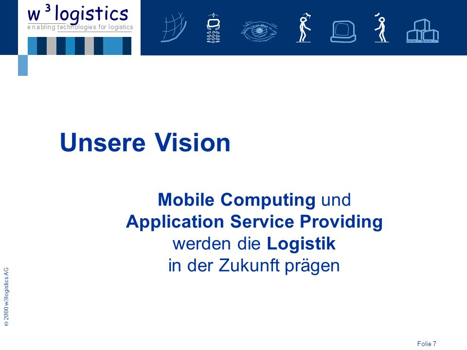 Mobile Computing und Application Service Providing werden die Logistik