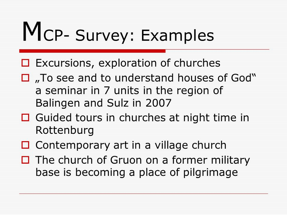 MCP- Survey: Examples Excursions, exploration of churches
