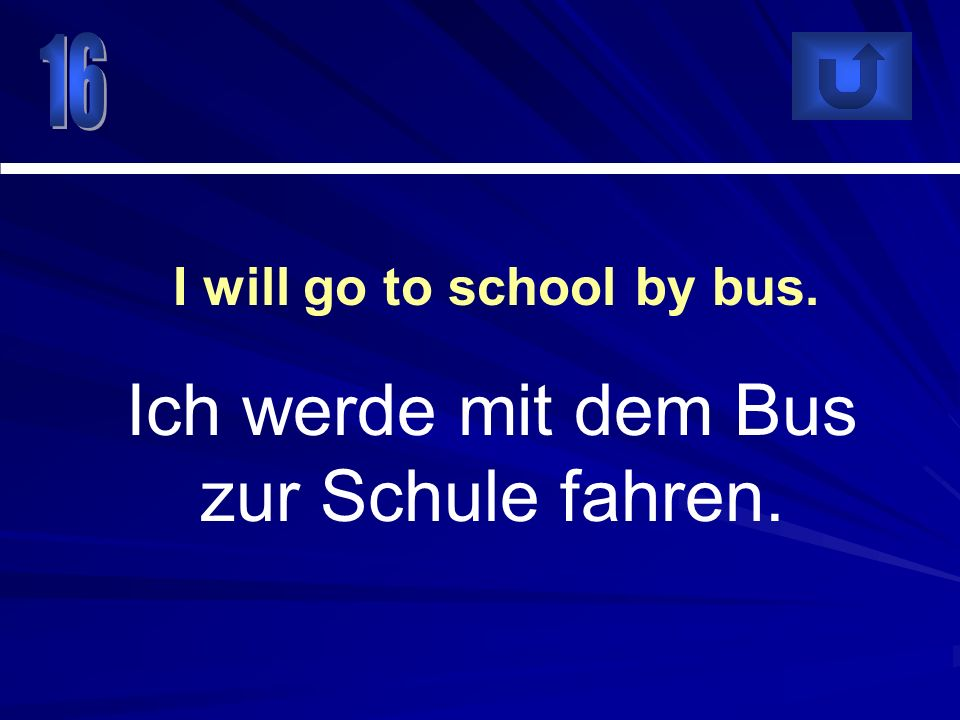 I will go to school by bus.