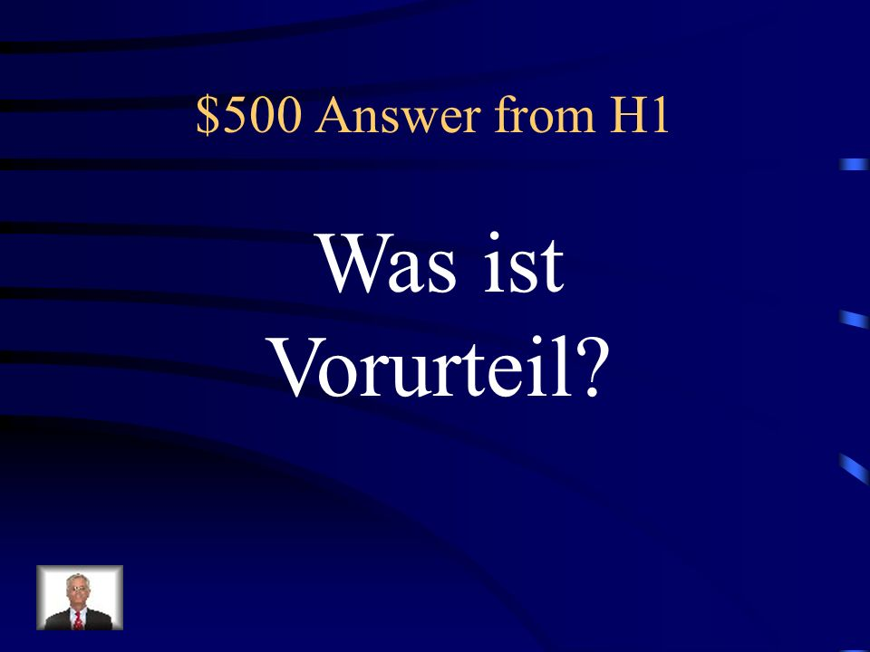 $500 Answer from H1 Was ist Vorurteil