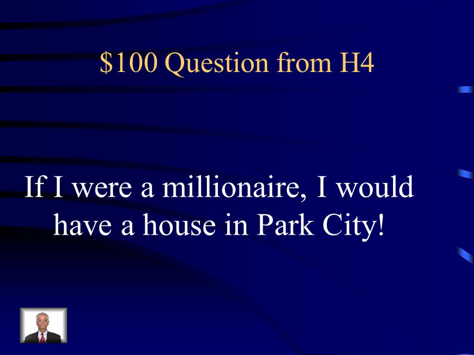 If I were a millionaire, I would have a house in Park City!