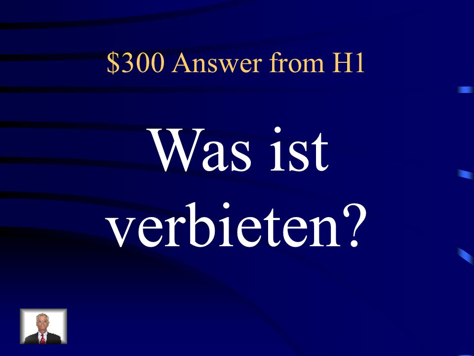 $300 Answer from H1 Was ist verbieten