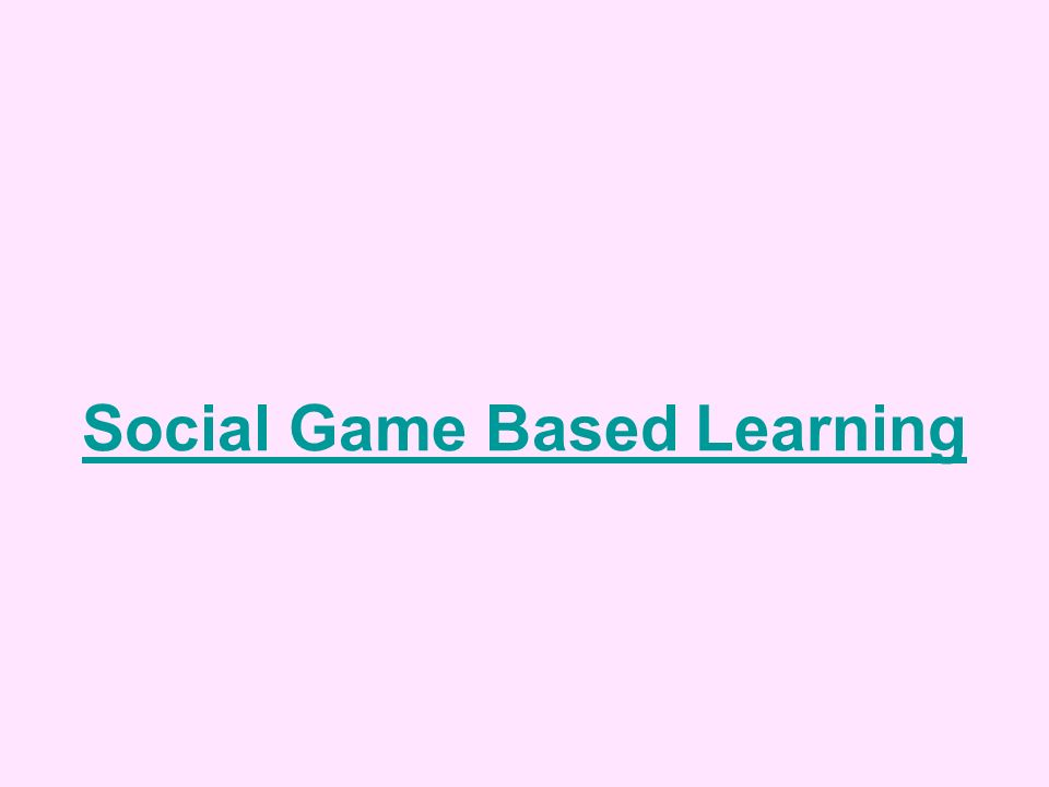 Social Game Based Learning