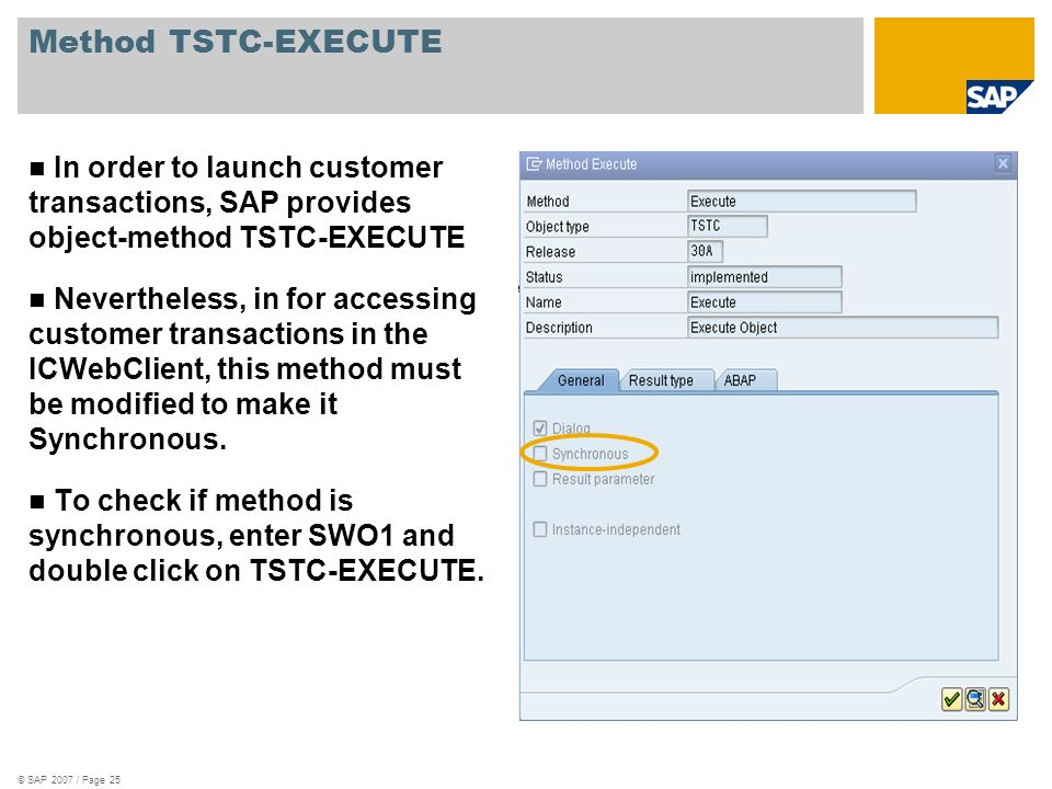 Method TSTC-EXECUTE In order to launch customer transactions, SAP provides object-method TSTC-EXECUTE.