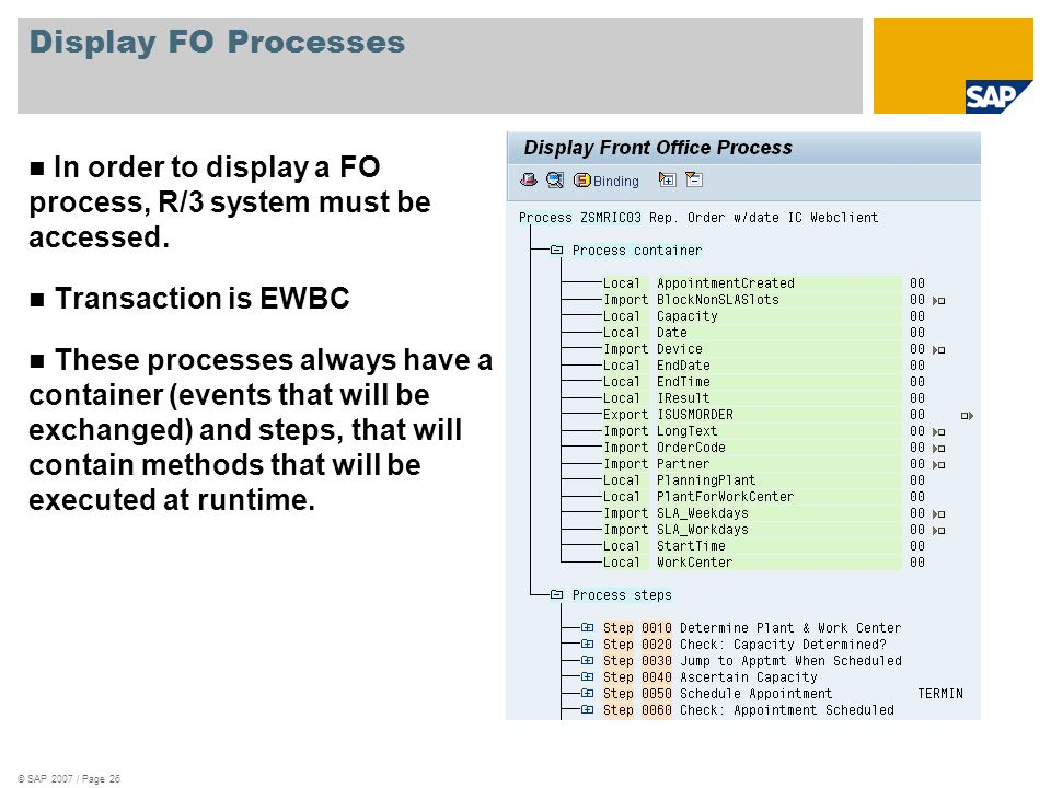 Display FO Processes In order to display a FO process, R/3 system must be accessed. Transaction is EWBC.