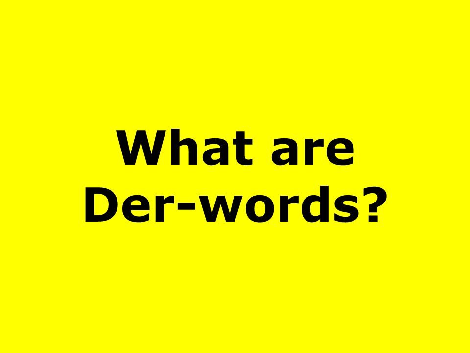 What are Der-words