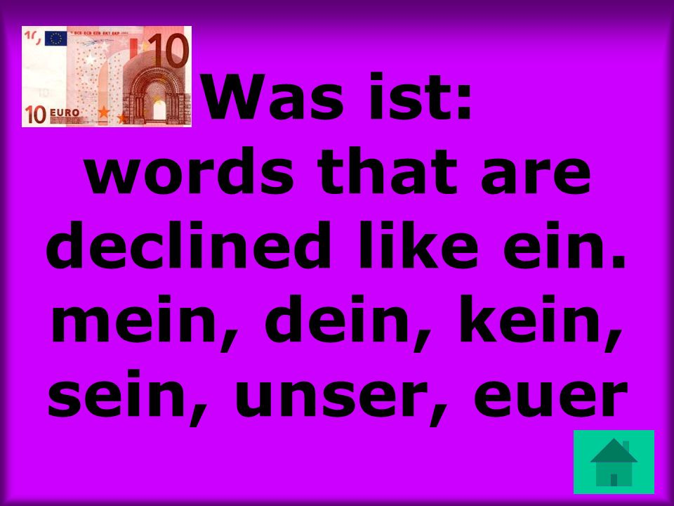 Was ist: words that are declined like ein