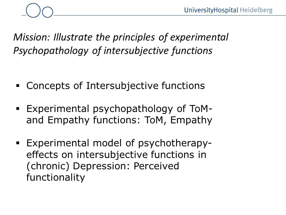 Mission: Illustrate the principles of experimental Psychopathology of intersubjective functions