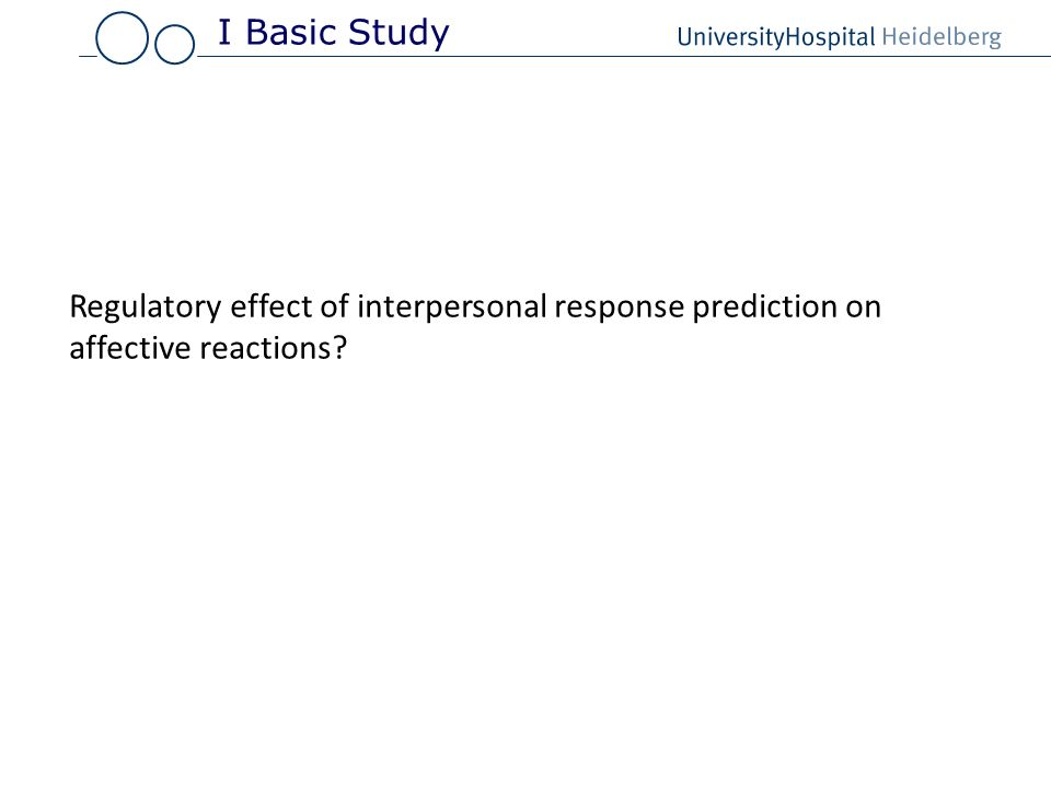 I Basic Study Regulatory effect of interpersonal response prediction on affective reactions