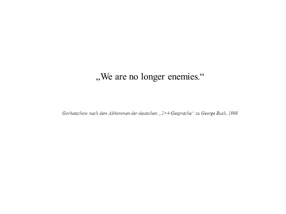 """We are no longer enemies."