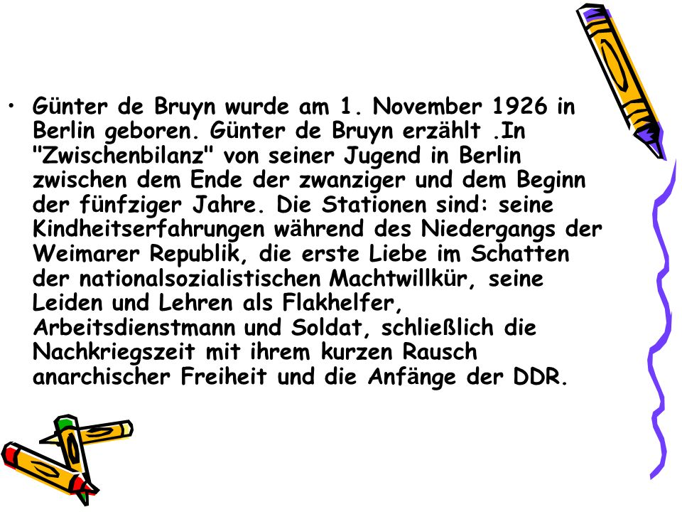 Günter de Bruyn wurde am 1. November 1926 in Berlin geboren