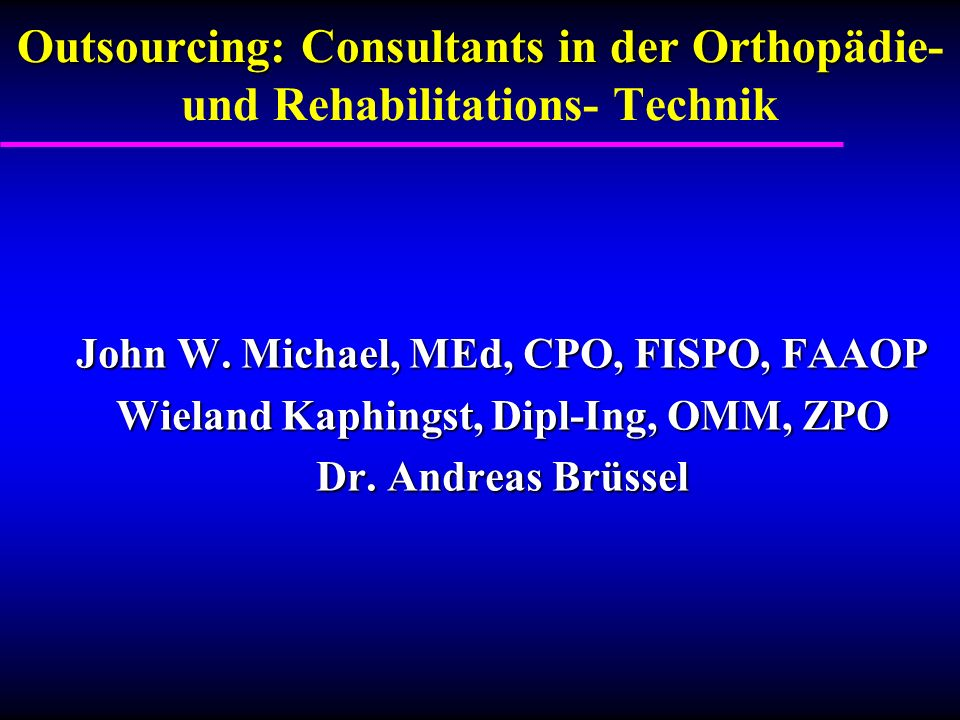 Outsourcing: Consultants in der Orthopädie- und Rehabilitations- Technik