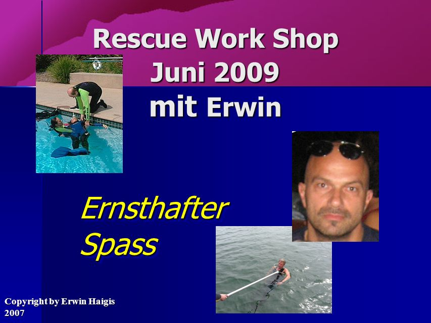 Rescue Work Shop Juni 2009 mit Erwin