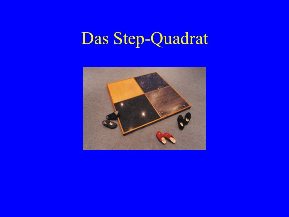 Das Step-Quadrat