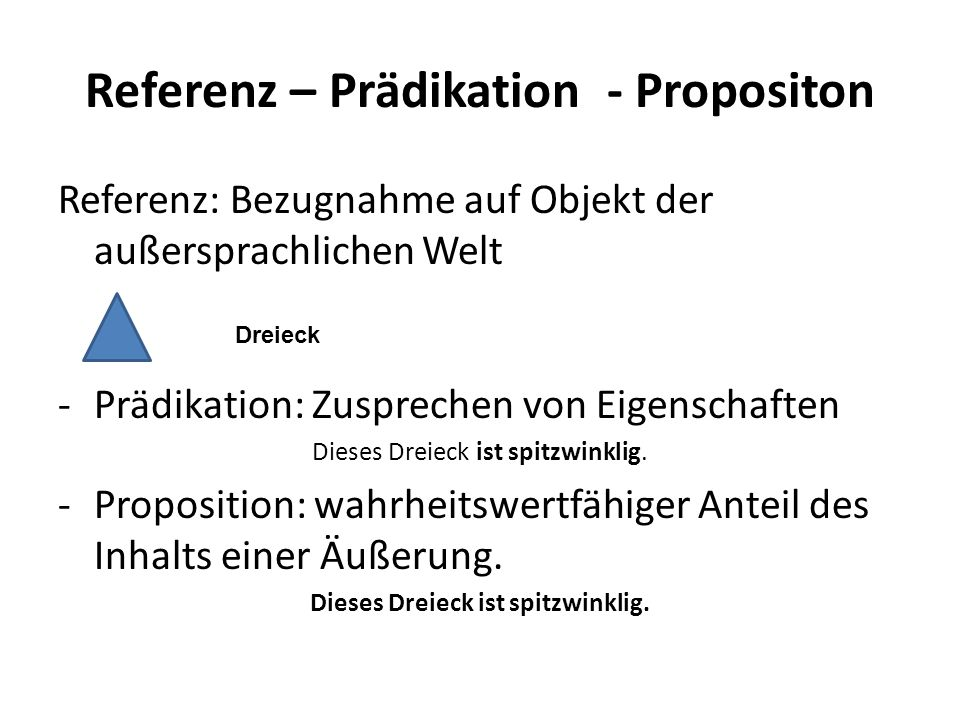 Referenz – Prädikation - Propositon