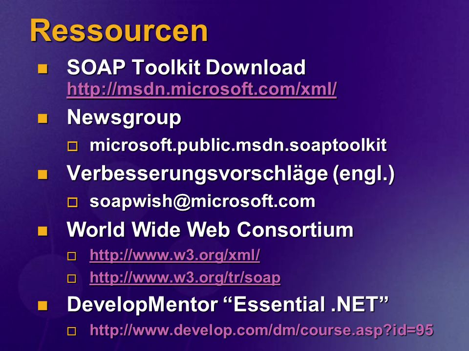 Ressourcen SOAP Toolkit Download http://msdn.microsoft.com/xml/