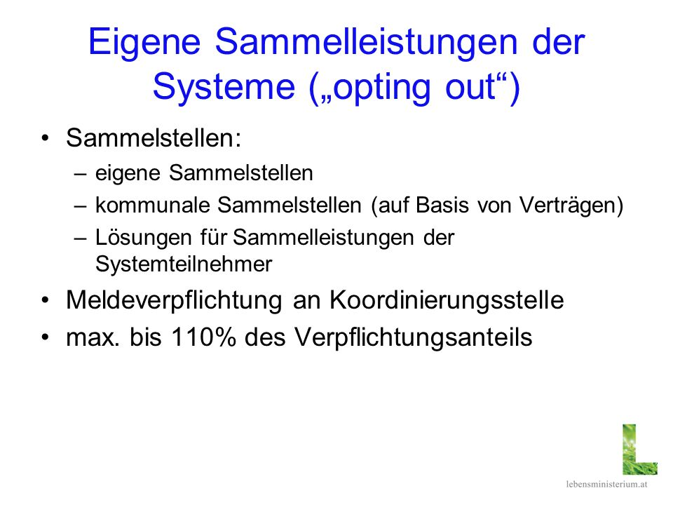 "Eigene Sammelleistungen der Systeme (""opting out )"