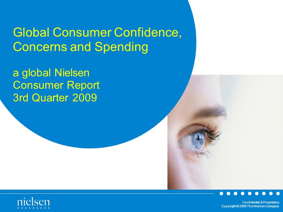 Global Consumer Confidence, Concerns and Spending a global Nielsen Consumer Report 3rd Quarter 2009