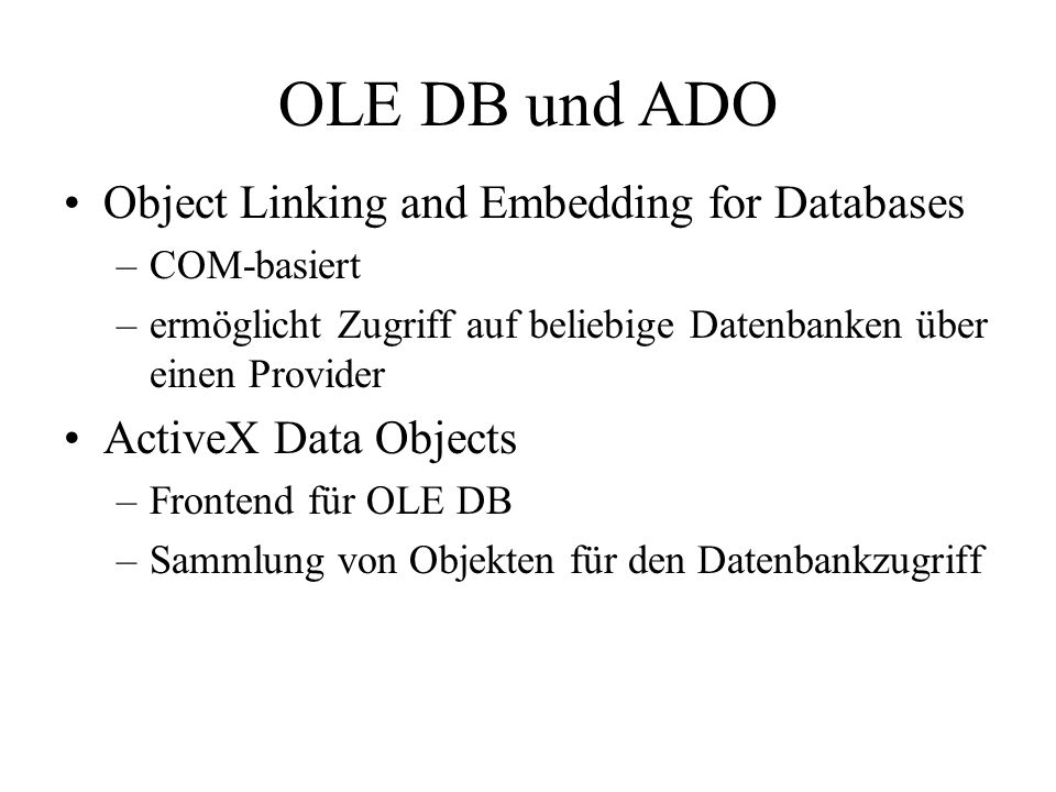 OLE DB und ADO Object Linking and Embedding for Databases