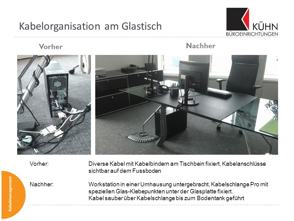 Kabelorganisation am Glastisch